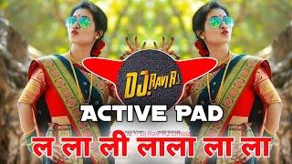 #La La Li La la la | ल ला ली ला ला ( #Active Pad Mix ) Dj Ravi rj Official