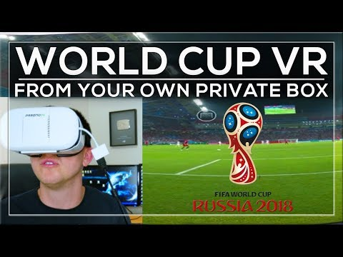 FIFA WORLD CUP 2018 LIVE IN VR! WATCH GAMES FREE FROM YOUR OWN PRIVATE BOX