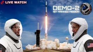 SpaceX Demo-2 First Crewed Launch - LIVE