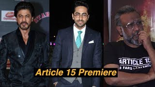 EXCLUSIVE: SRK at Article 15 Premiere with Ayushman Khurrana