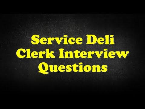 Service Deli Clerk Interview Questions