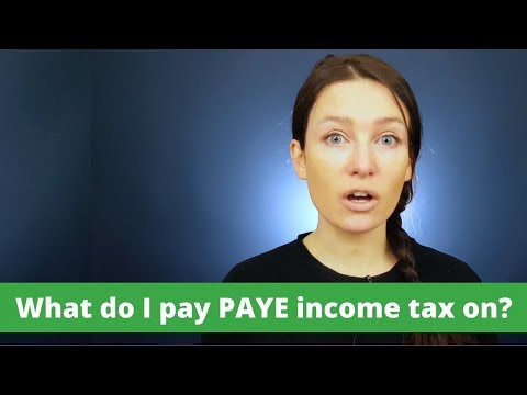 Irish PAYE Guide. What do I pay PAYE income tax on?