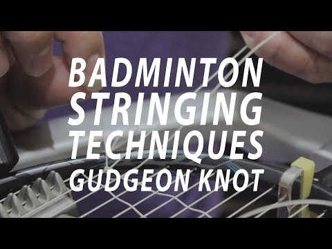 Badminton Stringing: Gudgeon Knot