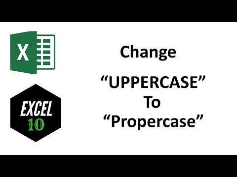 How to Change Uppercase to Proper case or Title Case in Excel