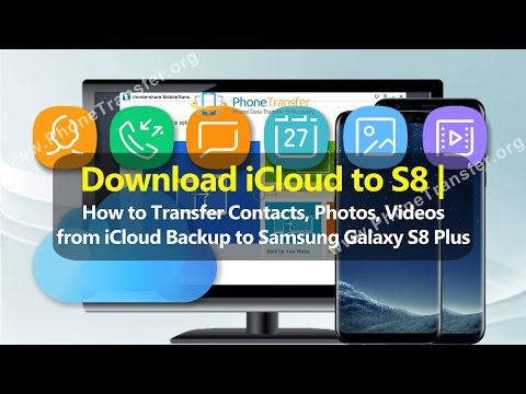 How to Transfer Contacts, Photos, Videos from iCloud Backup to Samsung Galaxy S8 Plus