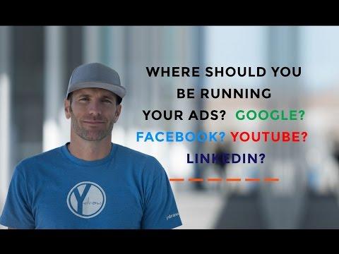 Where Should You Run Ads? Google vs Facebook vs YouTube vs Linkedin