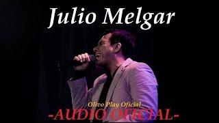 1 Hora de Música Cristiana con Julio Melgar - Música Cristiana - Mejores Exitos [Audio Oficial]