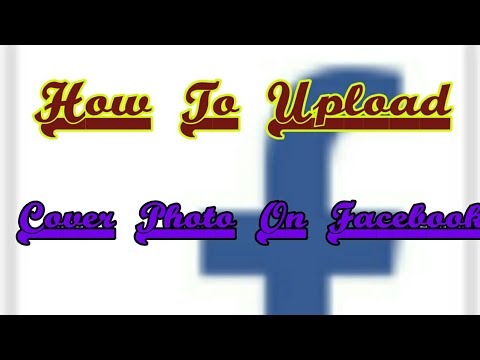 How to upload cover photo on Facebook || Latest update 2018