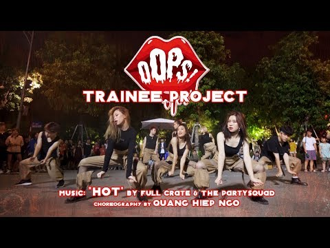 Xxx Mp4 OOPS CREW TRAINEE PROJECT IN PUBLIC HOT Full Crate Amp The Partysquad Choreography By QuangHiep Ngo 3gp Sex