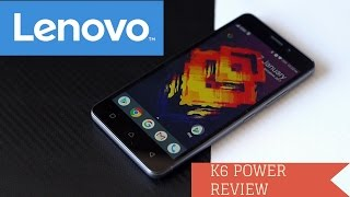 Lenovo K6 Power Review After 30 days - Best Budget Smartphone!