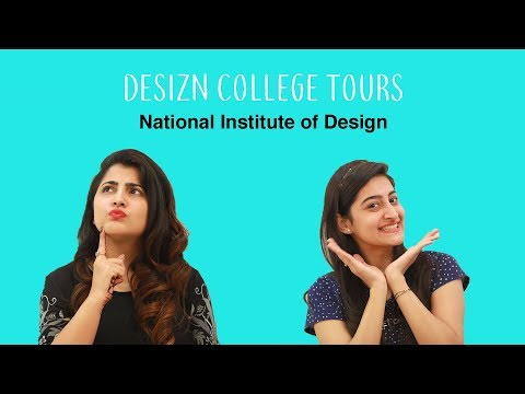 DESIZN COLLEGE TOURS - NATIONAL INSTITUTE OF DESIGN (NID)