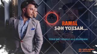 Ramal İsrafilov -Sən Yoxsan 2018 (Official Audio)