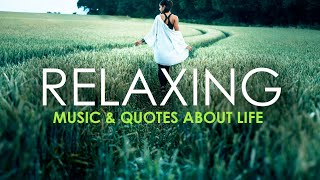 Experience one hour of relaxing music with quotes about life
