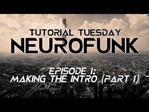 Neurofunk Episode 1: Making the intro (Part 1)