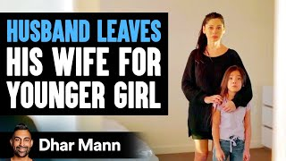 Husband Leaves Wife For Younger Woman | Dhar Mann