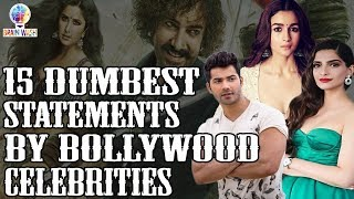 Top 15 Dumbest Comments made by Bollywood Celebrities | Top 10 | Brain Wash