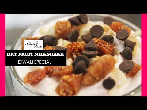 Dry Fruits Milkshake | How To Make Delicious Milkshake | Diwali Dessert Special | Simply Jain