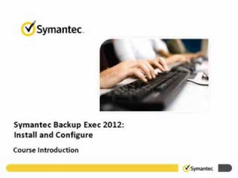 Introduction to Backup Exec 2012 Install and Configure