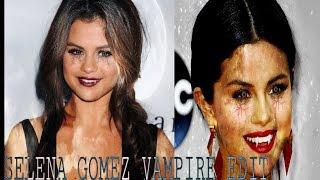 Selena Gomez Vampire edit