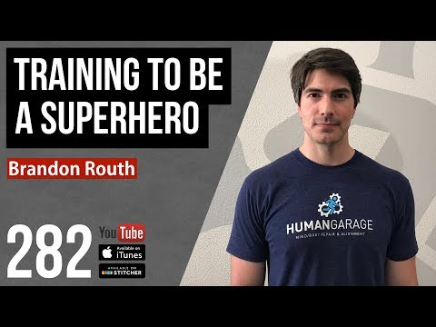 Training to be a Superhero w/ Brandon Routh - 282