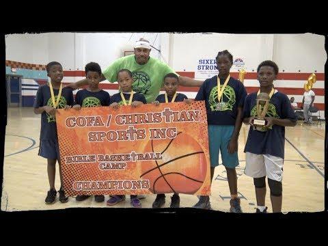 C.O.F.A./ Christian Sports 15th Annual Bible/ Basketball Summer Camp