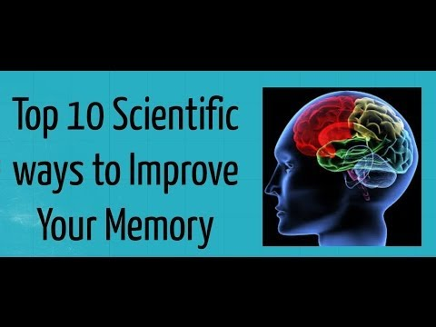 Top 10 Scientific Ways To Improve Your Memory