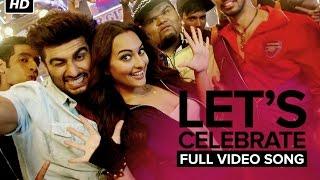 Let's Celebrate (Unedited Video Song)   Tevar   Arjun Kapoor & Sonakshi Sinha