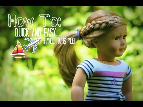 How To: Quick & Easy Travel Hairstyle For Your American Girl Doll!