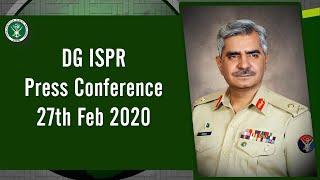 DG ISPR Press Conference - 27 Feb 2020
