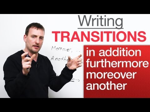 Writing - Transitions - in addition, moreover, furthermore, another