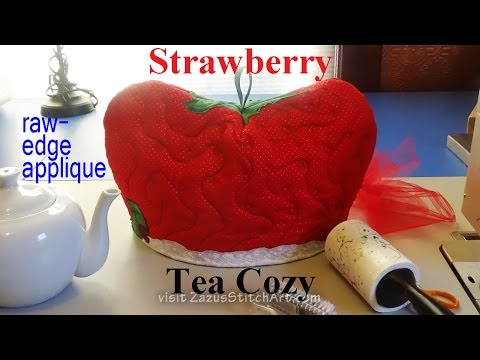 Free-motion Quilt a Strawberry Tea Cozy with Raw-edge Applique | ZSA Tutorials