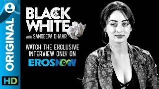 Sandeepa Dhar on Black & White - The Interview
