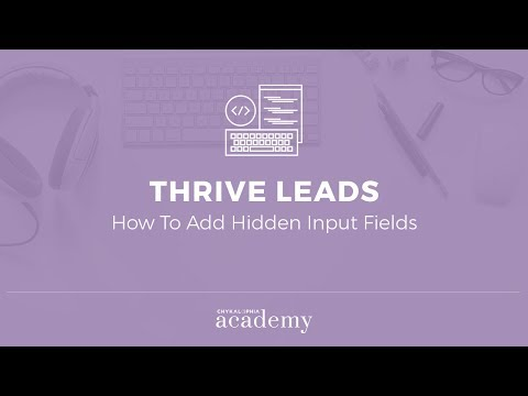 How To Add Hidden Input Fields To Thrive Leads