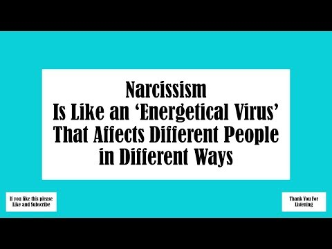 Narcissism Is Like an 'Energetical Virus' That Affects Different People In Different Ways