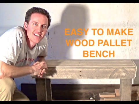 HOW TO MAKE A BENCH FROM RECLAIMED PALLET WOOD - PALLET PROJECTS