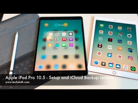 Apple iPad Pro 10.5 - Setup and iCloud Backup restore