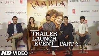 Youtube Live Session : Raabta Trailer Launch | Part - 2 | Sushant Singh Rajput & Kriti Sanon