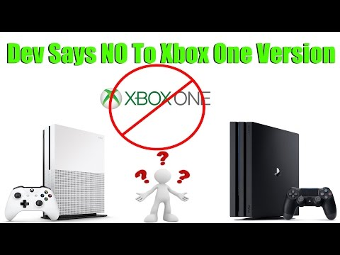 Dev Says Their Game Will Be On PS4 & PC, Xbox One Too Hard To Develop For!?