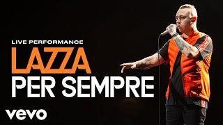 Lazza - Per Sempre - Live Performance | Vevo