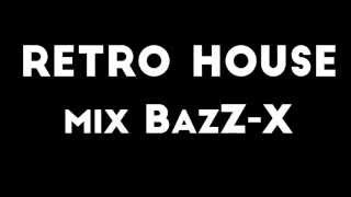 Retro House Mix BazZ-X (26-06-2015)