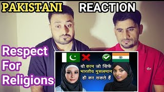 Pakistani Reacts ON | Things That Only (INDIAN Muslims) Can Do in INDIA 2018 | Rasat Mirza