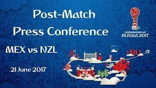 MEX vs. NZL : Post-Match Press Conference