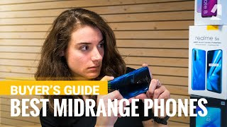 The best midrange phones to get in the end of 2019 - Our buyer