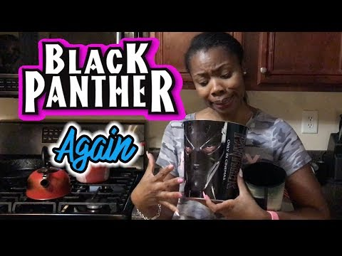 WE WENT TO SEE BLACK PANTHER AGAIN! No Spoilers.
