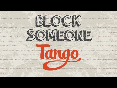 How to block someone on Tango | Mobile App