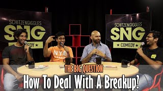 SnG: How To Deal With A Breakup? | The Big Question Episode 4 | Video Podcast