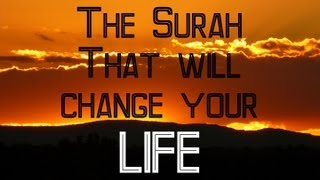 THE SURAH THAT WILL CHANGE YOUR LIFE ||MUST WATCH||