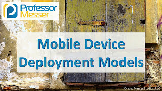 Mobile Device Deployment Models - CompTIA Security+ SY0-501 - 2.5