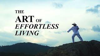 The Art of Effortless Living (Taoist Documentary)