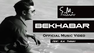 Bekhabar | Official Full Song | Ft. S.M.Thanki | Riyaz Saiyad | Love Song | New hindi song 2019